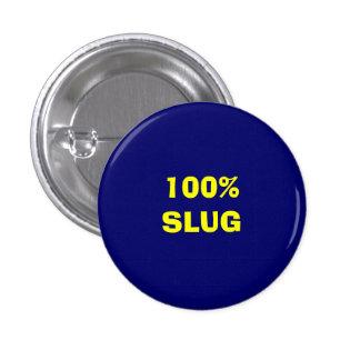 100% SLUG 3 CM ROUND BADGE