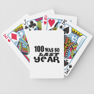 100 So Was So Last Year Birthday Designs Bicycle Playing Cards