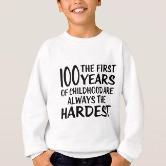 100 The First  Years Birthday Designs Sweatshirt