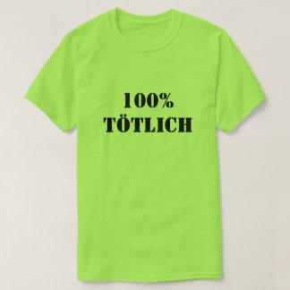100% Tötlich | 100% deadly T-Shirt