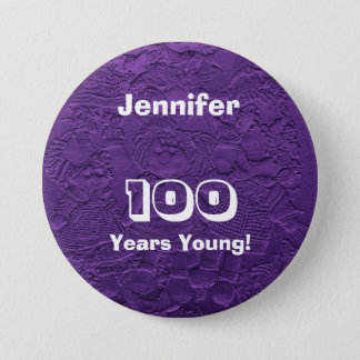 100 Years Young Purple Dolls Button Pin Birthday