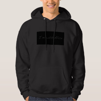 "101 Dates - ""I'm With Alice"" Hoodie"