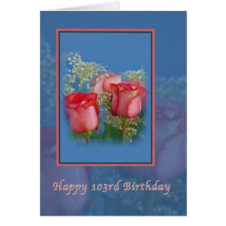 103rd Birthday , Red Roses Card