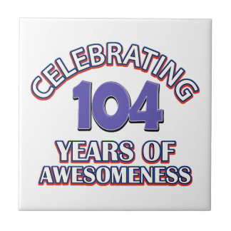104 year old birthday design ceramic tiles