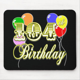 104th Birthday with Balloons Mouse Pad