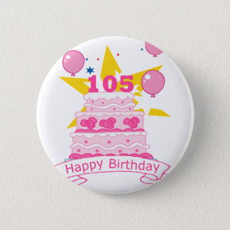 105 Year old Birthday Cake 6 Cm Round Badge