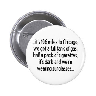 106 Miles To Chicago 6 Cm Round Badge