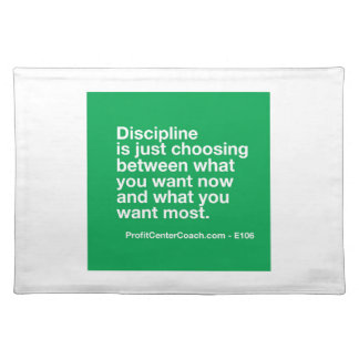 106- Small Business Owner Gift - Discipline Choice Place Mat