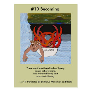 #10 Becoming - from Dependent Arising Postcard