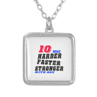 10 More Harder Faster Stronger With Age Silver Plated Necklace