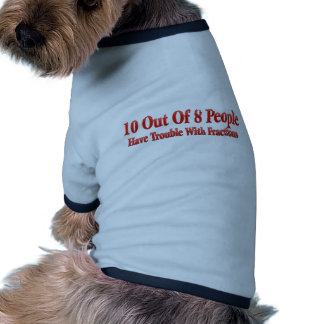 10 of 8 People Have Trouble With Fractions Doggie Tee Shirt