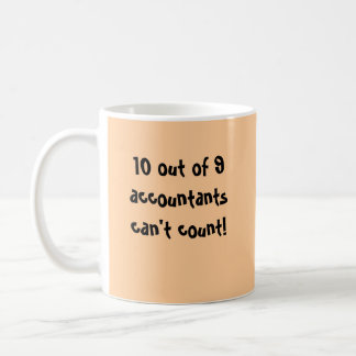 10 out of 9 accountants can t count coffee mugs