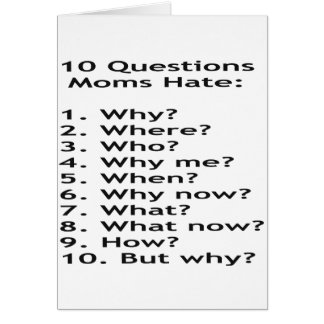 10 Questions Moms Hate Card