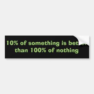 10% vs. 100% bumper sticker