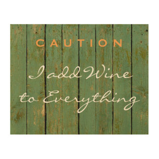 10 X 8 I ADD WINE TO EVERYTHING KITCHEN WOOD SIGN