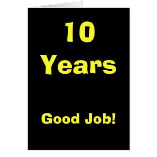 10 Years Good Job! Card