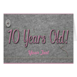 10 Years Old Card