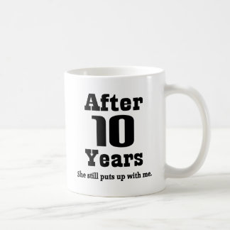 10th Anniversary Funny Coffee Mug