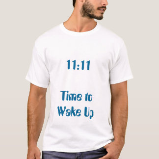 11:11  Time to Wake Up T-Shirt