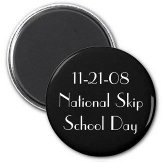 11-21-08 National Skip School Day 6 Cm Round Magnet
