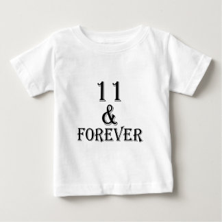 11 And  Forever Birthday Designs Baby T-Shirt