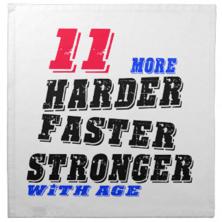 11 More Harder Faster Stronger With Age Napkin
