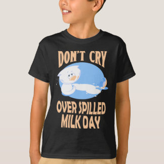 11th February - Don't Cry Over Spilled Milk Day T-Shirt