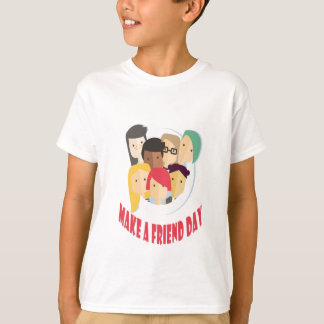 11th February - Make a Friend Day T-Shirt