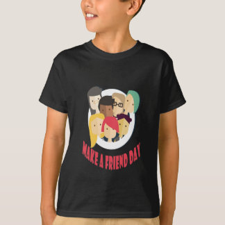 11th February - Make a Friend Day T-Shirt