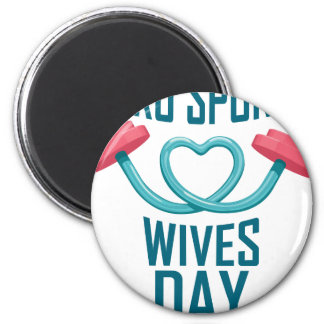 11th February - Pro Sports Wives Day Magnet