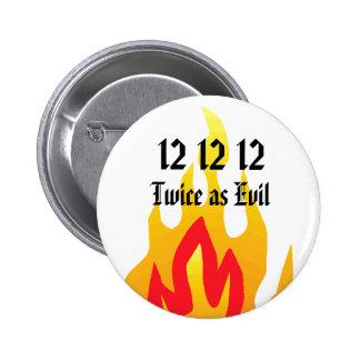 12 12 12, Twice as Evil 6 Cm Round Badge