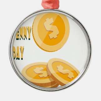 12th February - Lost Penny Day - Appreciation Day Metal Ornament