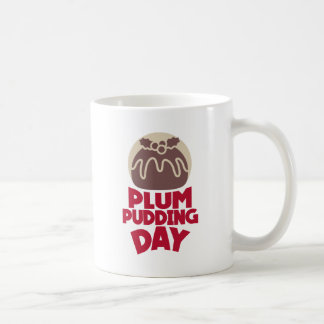 12th February - Plum Pudding Day Coffee Mug