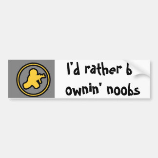 1337counter, I'd rather be ownin' noobs Bumper Sticker
