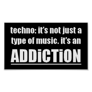13770 techno type music addiction motto preference poster
