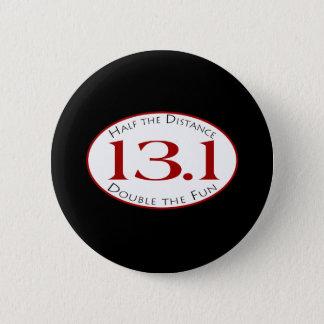 13.1 - Half The Distance 6 Cm Round Badge