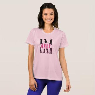 13.1 Only Half Crazy Marathon T-Shirt