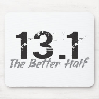 13.1 The Better Half - Half Marathon Runner Mouse Pad