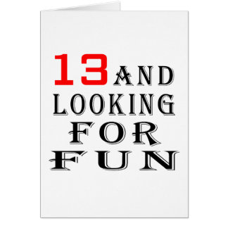 13 and looking for fun birthday designs cards