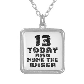 13 Today And None The Wiser Silver Plated Necklace