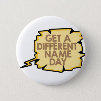 13th February - Get A Different Name Day 6 Cm Round Badge