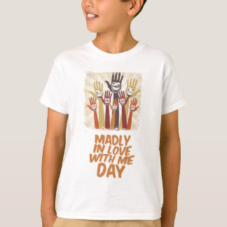 13th February - Madly In Love With Me Day T-Shirt