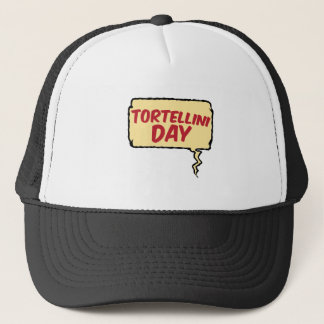 13th February - Tortellini Day - Appreciation Day Trucker Hat