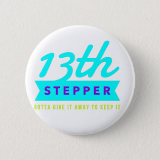 13th Step Sobriety Fellowship Recovery 6 Cm Round Badge