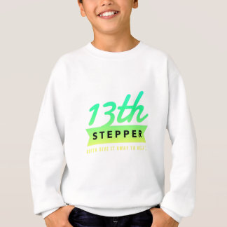 13th Step Sobriety Fellowship Recovery Sweatshirt