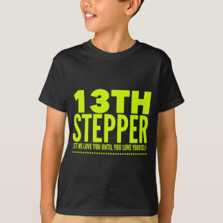 13th Step Sobriety Fellowship Recovery T-Shirt