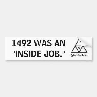 """'1492 WAS AN """"INSIDE JOB""""' BUMPER STICKER"""