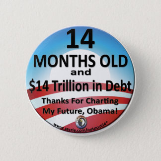 $14 Month Old Debt 6 Cm Round Badge