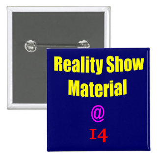 14 Reality Show Material Pinback Buttons