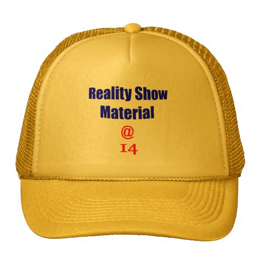 14 Reality Show Material Hat